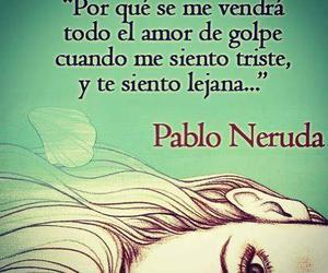 amor, frases en español, and pablo neruda image
