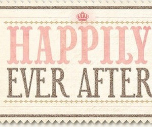 happy, text, and happily ever after image