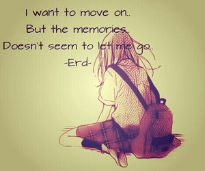 life, memories, and move on image