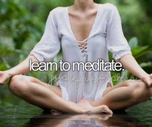 meditate, meditation, and bucket list image
