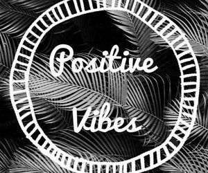 vibes, positive, and quotes image
