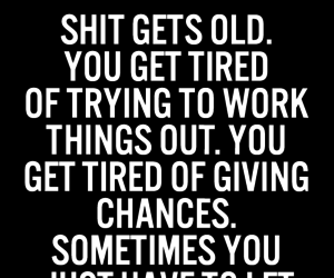 life, quote, and tired image