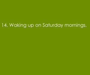 morning, saturday, and typography image