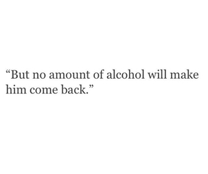 alcohol, come back, and him image