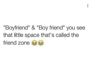 boyfriend, friends, and quote image