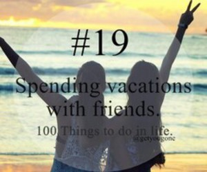 friends, vacation, and 19 image