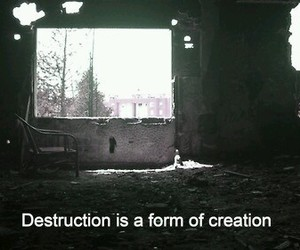 destruction, creation, and quotes image