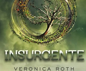 veronica roth, insurgente, and divergente image