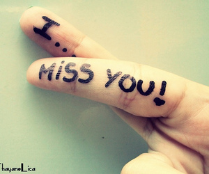 i miss you, miss, and you image