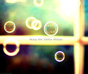enjoy, quote, and bubbles image