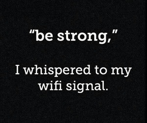 wifi, funny, and quotes image