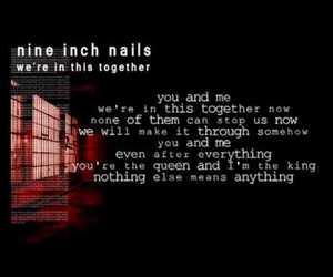 NIN, Nine Inch Nails, and you and me image