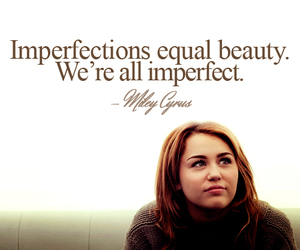 miley cyrus, quote, and imperfection image
