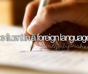 foreign language, bucket list, and fluent image