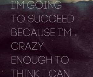 crazy, motivation, and quote image