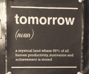 black, tomorrow, and quotes image