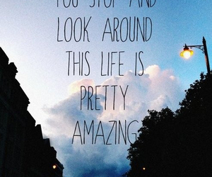 life, quotes, and amazing image