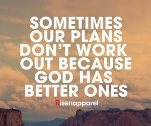 better, god, and plans image