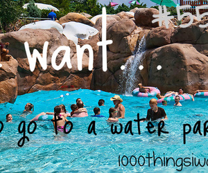 summer, water park, and 1000 things i want image