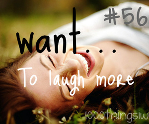 laugh, smile, and 1000 things i want image
