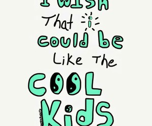 Cool Kids Shared By Ajr On We Heart It