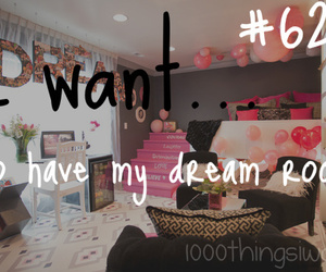 Dream, room, and 1000 things i want image