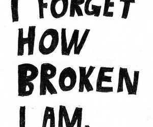 broken, forget, and quote image