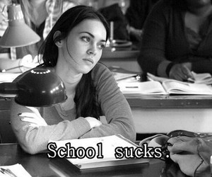 school, sucks, and megan fox image