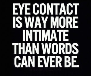 quotes, words, and eye contact image