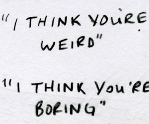 weird, boring, and quote image