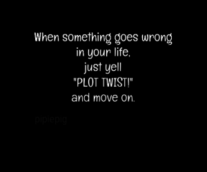 move on, quotes, and wrong image