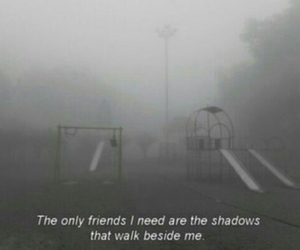 quotes, shadow, and friends image