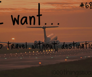 adventure, traveling, and 1000 things i want image