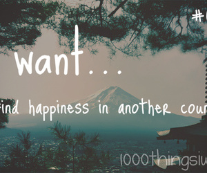 coutry, 1000 things i want, and happiness image