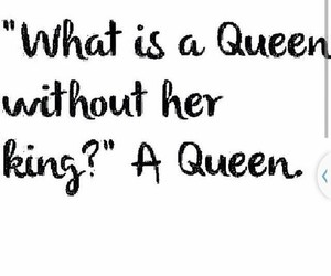 Queen, king, and quotes image