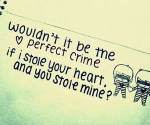 crime, quote, and heart image