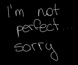 sorry, words, and perfect image