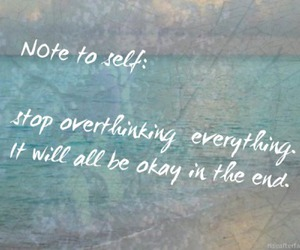 quote, life, and overthinking image