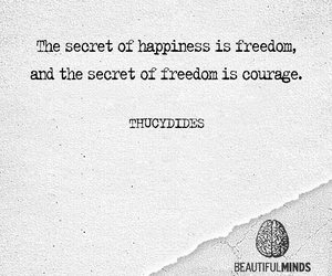 courage, happiness, and wordporn image