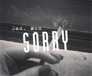 sorry, cigarette, and dad image