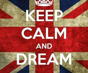 keep calm and Dream image