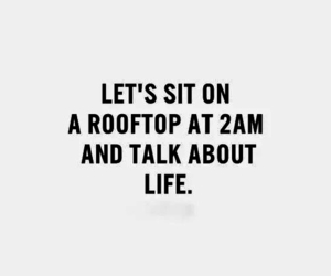life, quotes, and rooftop image