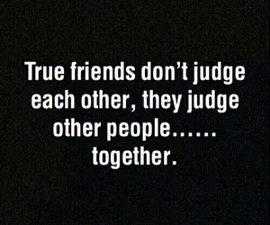 friends, quote, and judge image