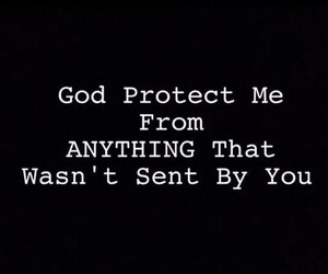 god, protect, and quotes image