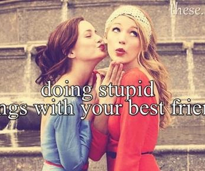 best friends, friends, and stupid image