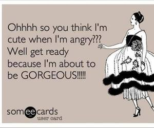 angry, gorgeous, and funny image
