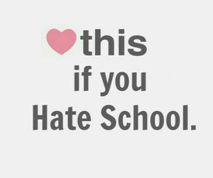 school, hate, and heart image