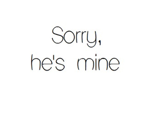sorry, mine, and love image