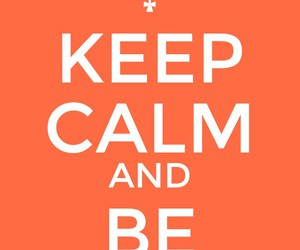 keep calm, original, and orange image