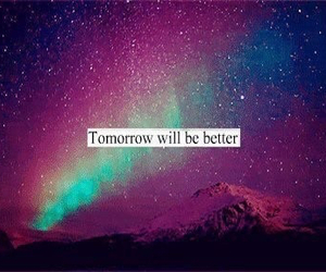 quote, colors, and tomorrow will be better image
